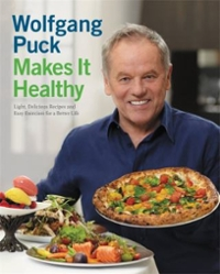 Wolfgang Puck Makes It Healthy 1st Edition 9781455508853 1455508853