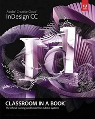 Adobe InDesign CC Classroom in a Book 1st Edition 9780321926975 0321926978