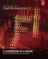 Adobe Flash Professional CC Classroom in a Book 1st Edition 9780321927859 0321927850