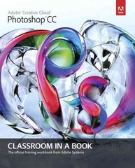 Adobe Photoshop CC Classroom in a Book 1st Edition 9780321928078 0321928075