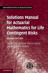 Solutions Manual for Actuarial Mathematics for Life Contingent Risks 2nd Edition 9781107620261 1107620260