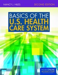 Basics of the U.S. Health Care System 2nd Edition 9781284034417 1284034410