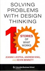 Solving Problems with Design Thinking 1st Edition 9780231163569 0231163568