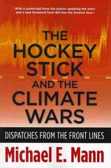 The Hockey Stick and the Climate Wars 1st Edition 9780231152556 0231152558
