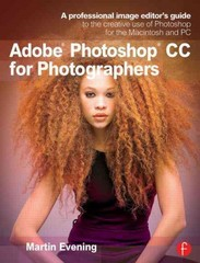 Adobe Photoshop CC for Photographers: A professional image editor's guide to the creative use of Photoshop for the Macintosh and PC 5th Edition 9780415711753 0415711754