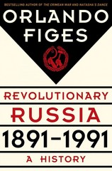Revolutionary Russia, 1891-1991 0 9780805091311 0805091319