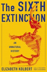 The Sixth Extinction 1st Edition 9780805092998 0805092994