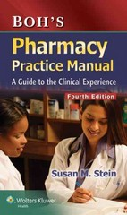 Boh's Pharmacy Practice Manual: A Guide to the Clinical Experience 4th Edition 9781451189674 1451189672