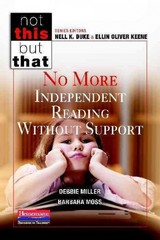 No More Independent Reading Without Support 1st Edition 9780325049045 0325049041