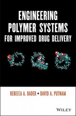Engineering Polymer Systems for Improved Drug Delivery 1st Edition 9781118747728 1118747720