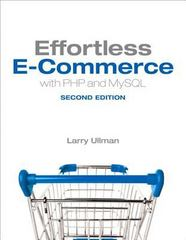Effortless E-Commerce with PHP and MySQL 2nd Edition 9780321949363 0321949366