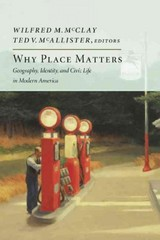 Why Place Matters 1st Edition 9781594037160 1594037167