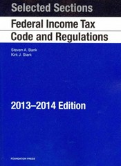 Selected Sections Federal Income Tax Code and Regulations 2013th Edition 9781609303655 1609303652