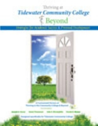 Thriving at Tidewater Community College and Beyond 1st Edition 9781465221032 1465221034