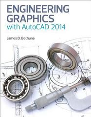 Engineering Graphics with AutoCAD 2014 1st Edition 9780133144888 0133144887