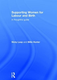 Supporting Women for Labour and Birth 1st Edition 9781317390992 1317390997