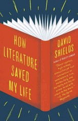 How Literature Saved My Life 1st Edition 9780345802729 0345802721