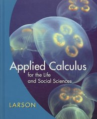Applied Calculus for the Life and Social Sciences 1st edition 9780618962594 061896259X