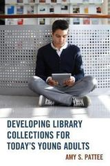 Developing Library Collections for Today's Young Adults 1st Edition 9780810887343 0810887347