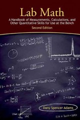 Lab Math: A Handbook of Measurements, Calculations, and Other Quantitative Skills for Use at the Bench, Second edition 2nd Edition 9781936113712 1936113716
