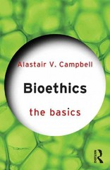 Bioethics: The Basics 1st Edition 9781135130671 1135130671