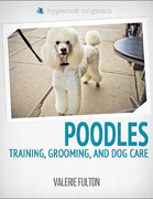 Poodle: Training, Grooming, and Dog Care 1st Edition 9781614646211 161464621X