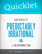 Quicklet on Dan Ariely's Predictably Irrational (CliffNotes-like Book Summary) 1st Edition 9781614646235 1614646236