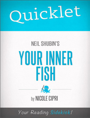 Quicklet on Neil Shubin's Your Inner Fish 1st Edition 9781614644613 1614644616