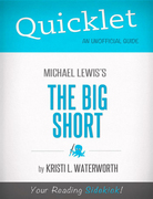 Quicklet on Michael Lewis' The Big Short (CliffNotes-like Book Notes) 1st Edition 9781614640585 1614640580