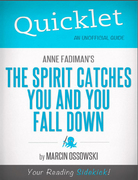 Quicklet on The Spirit Catches You and You Fall Down by Anne Fadiman 1st Edition 9781614641124 1614641129
