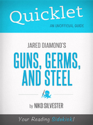 Quicklet on Guns, Germs, and Steel by Jared Diamond 1st Edition 9781614645436 1614645434