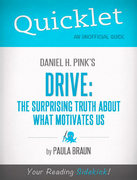 Quicklet on Daniel H. Pink's Drive: The Surprising Truth About What Motivates Us 1st Edition 9781484006351 1484006356