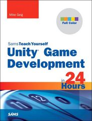 Unity Game Development in 24 Hours, Sams Teach Yourself 1st Edition 9780672336966 0672336960
