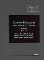Weaver, Burkoff, Hancock, Hoeffel, Singer and Friedland's Criminal Procedure 5th Edition 9780314279460 0314279466
