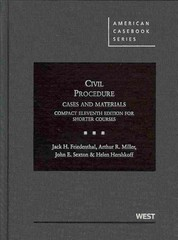 Friedenthal, Miller, Sexton, and Hershkoff's Civil Procedure, Cases and Materials, Compact 11th for Shorter Courses 11th Edition 9780314280206 0314280200