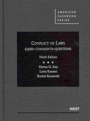 Kay, Kramer and Roosevelt's Conflict of Laws, Cases, Comments, Questions, 9th 9th Edition 9780314281449 0314281444