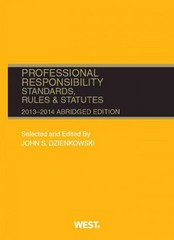 Dzienkowski's Professional Responsibility, Standards, Rules and Statutes 2013-2014 2013th Edition 9780314288196 0314288198