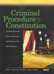 Israel, Kamisar, Lafave, King and Primus's Criminal Procedure and the Constitution 2013th Edition 9780314288417 0314288414