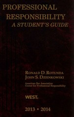 Rotunda and Dzienkowski's Professional Responsibility, a Student's Guide, 2013-2014 1st Edition 9780314288998 0314288996