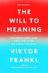 The Will to Meaning 1st Edition 9780142181263 0142181269