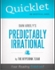 Quicklet on Dan Ariely's Predictably Irrational (CliffNotes-like Book Summary)