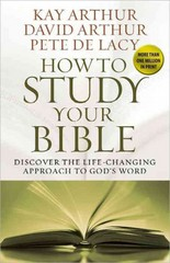 How to Study Your Bible 1st Edition 9780736953436 0736953434