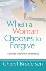 When a Woman Chooses to Forgive 1st Edition 9780736955966 0736955968