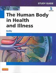 Study Guide for The Human Body in Health and Illness 5th Edition 9781455774593 1455774596