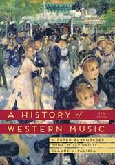 A History of Western Music 9th Edition 9780393918298 0393918297