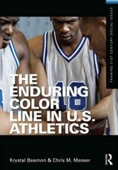 The Enduring Color Line in U.S. Athletics 1st Edition 9781134756728 1134756720