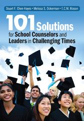 101 Solutions for School Counselors and Leaders in Challenging Times 1st Edition 9781452274478 1452274479