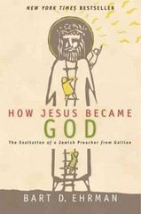 How Jesus Became God 1st Edition 9780061778186 0061778184