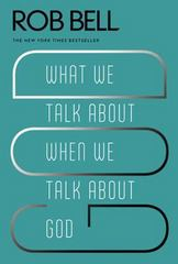 What We Talk about When We Talk about God 1st Edition 9780062049681 0062049682
