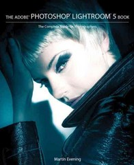 The Adobe Photoshop Lightroom 5 Book: The Complete Guide for Photographers 1st Edition 9780321934406 0321934407